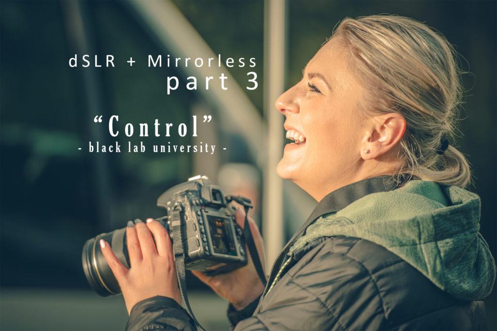 """dSLR Photography Part 3: """"Control"""""""